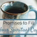 Promises to Fill Your Spiritual Cup