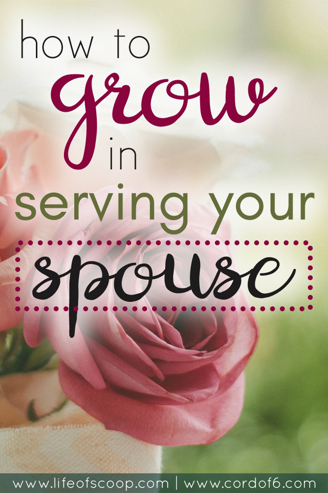 Do you have a hard time serving your spouse? Find out how to grow in serving your spouse with these 10 reliable suggestions.