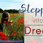 Stepping Into A Dream