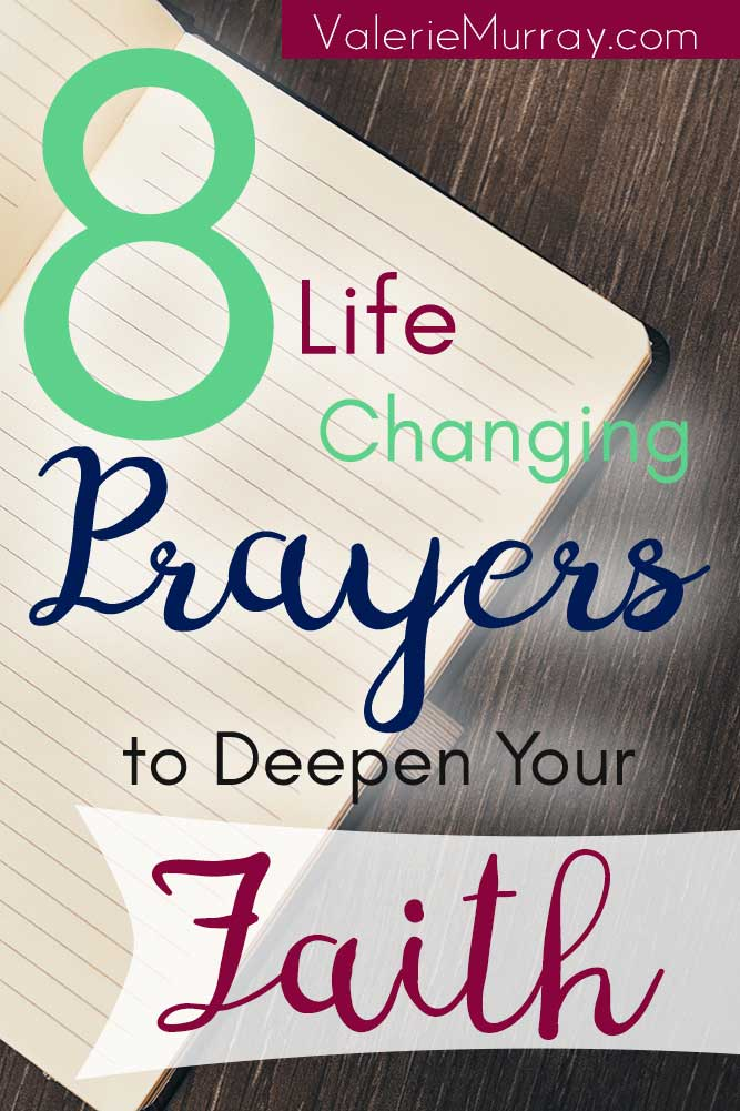 Follow Paul's example and pray these 8 Life Changing Prayers to Deepen Your Faith!