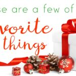 These are a Few of My Favorite Things: Great Gift Ideas!