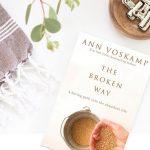 The Broken Way by Ann Voskamp: Book Review