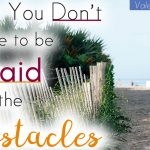 Why You Don't Have to be Afraid of the Obstacles