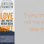 Love Like You've Never Been Hurt: Book Review