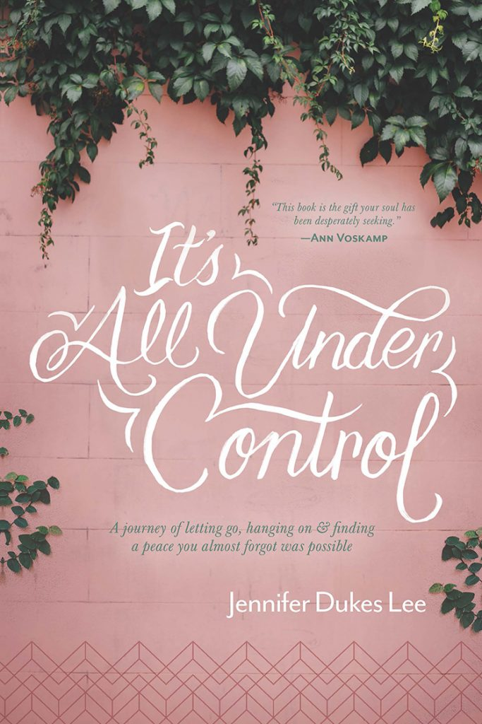It's All Under Control by Jennifer Dukes Lee will help you discover peace as you surrender control to God and become who he created you to be.