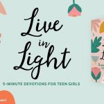 Live in Light: 5-Minute Devotions For Teen Girls—Giveaway!