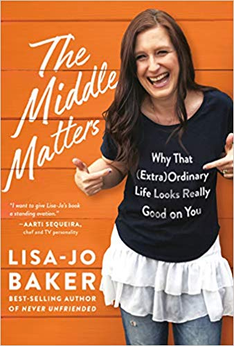 The Middle Matters by Lisa-Jo Baker will help you appreciate all the middle stages of life so you can be filled with joy.