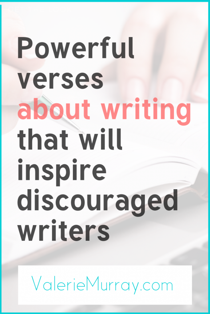Are you feeling discouraged as a writer? Here are some powerful Bible verses about writing that will inspire you to write when you feel like giving up.