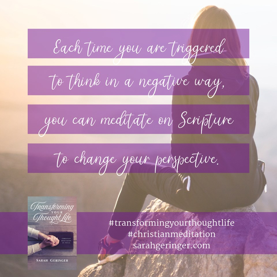 In Transforming Your Thought Life, Sarah Geringer helps readers learn how to take negative thoughts captive by meditating on scripture.