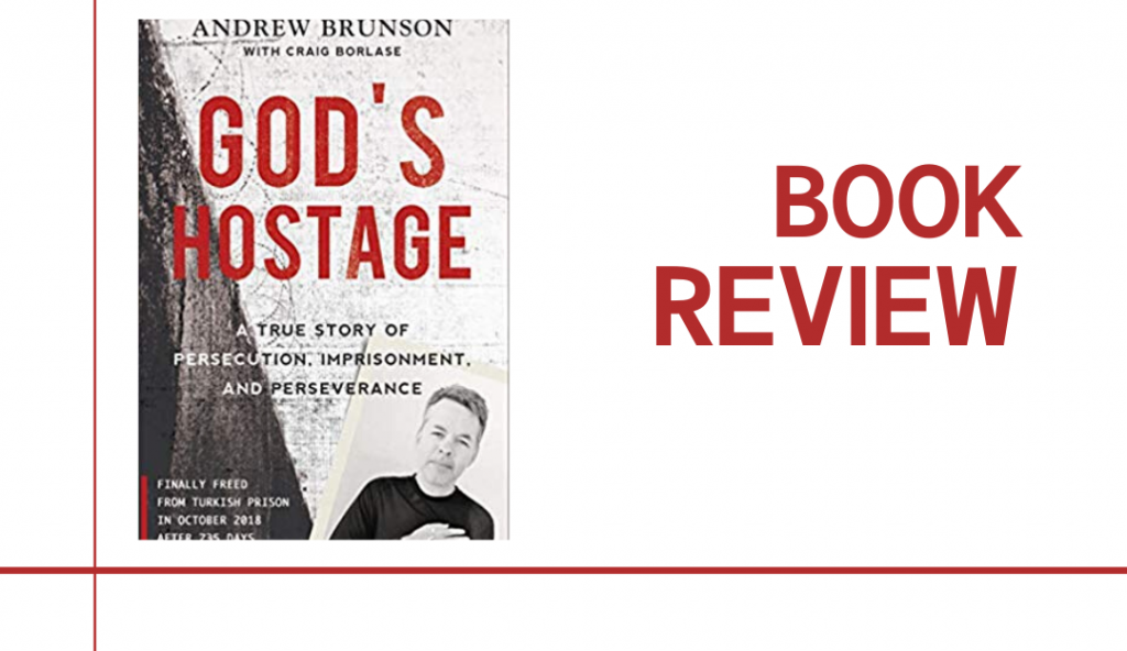 In God's Hostage, Andrew Brunson shares the true story of his struggle to keep his faith during persecution and two-year imprisonment in Turkey.