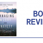 Managing Worry and Anxiety: Book Review
