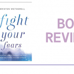 Fight Your Fears: Book Review
