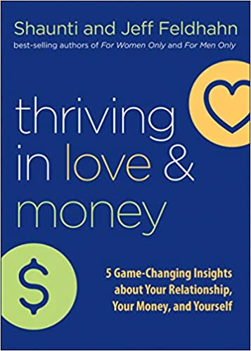 In Thriving in Love and Money, relationship researchers Shaunti and Jeff Feldhahn help spouses discover how money makes us feel so we can be united.