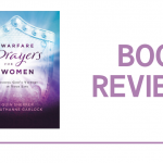Warfare Prayers for Women: Book Review