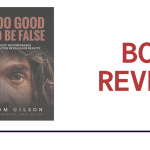 Too Good to Be False: Book Review