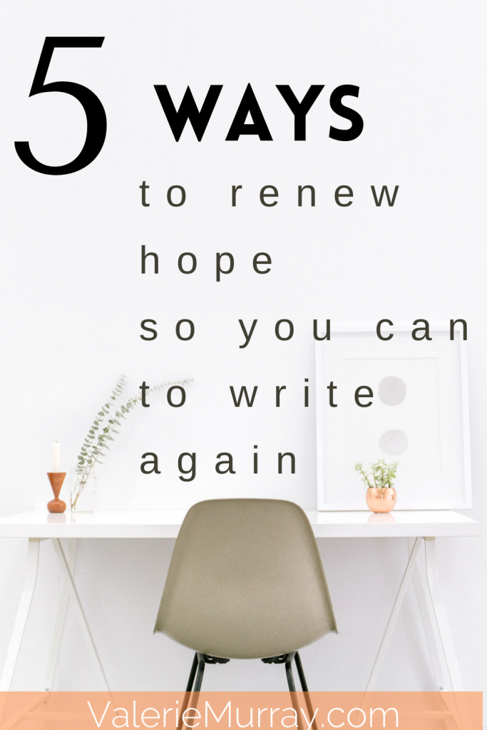 5 Ways to Renw Hope So You Can Write