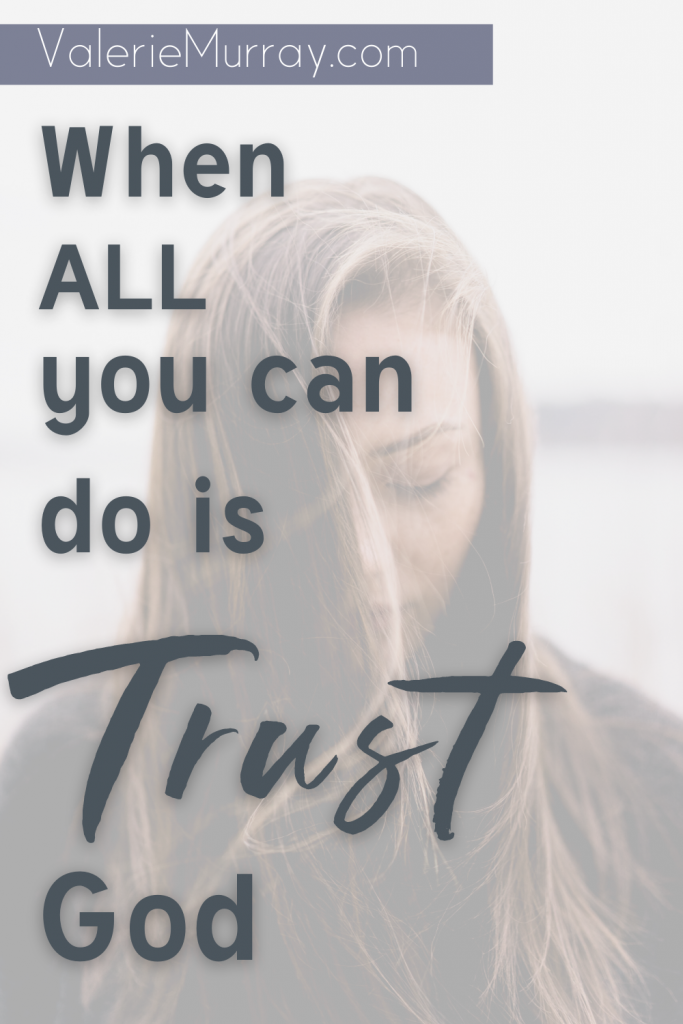 How do you have faith when the reality of your situation is quite grim? Courage is found when all you can do is trust in God.