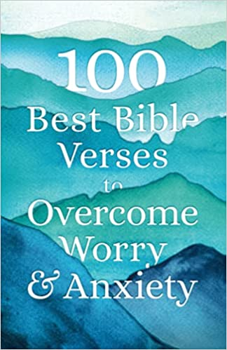 100 Best Bible Verses to Overcome Worry and Anxietyis a great resource to help turn your thoughts on God's promises.