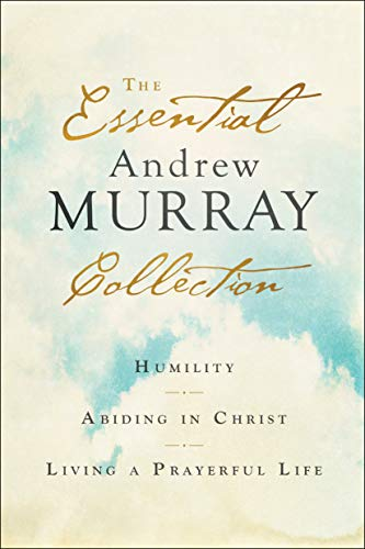 The Essential Andrew Murray Collectionincludes three of the author's nineteenth- century classics: Humility, Abiding in Christ, and Living a Prayerful Life.
