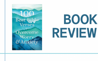 100 Best Bible Verses to Overcome Worry & Anxiety: Book Review
